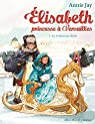Elisabeth, princesse à Versailles, tome 5 : Le traineau doré par Jay