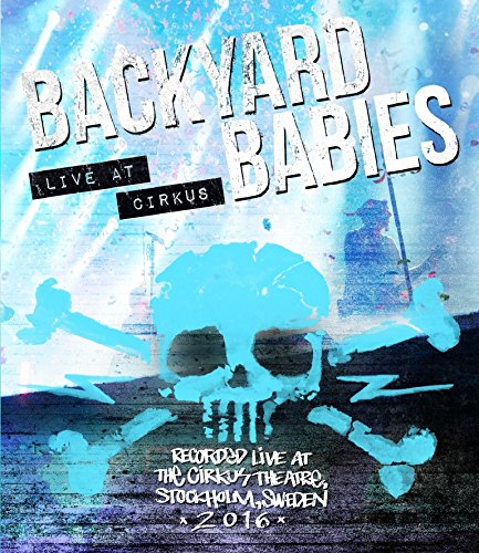 Backyard Babies – Live At Cirkus (2017) [FLAC]
