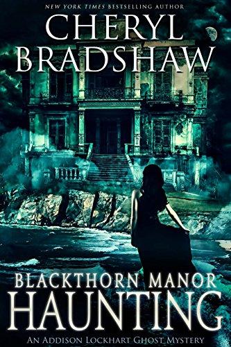 Blackthorn Manor Haunting (Addison Lockhart Book 3) by [Bradshaw, Cheryl]
