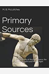 Primary Sources: Great Works of Ancient Greece, the Roman Empire and Middle Ages Paperback
