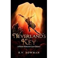 Neverland's Key: A Pirate Princess's Last Chance (The Pirate Princess Chronicles)