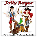 Jolly Roger Audiobook by Gary Alan Ruse Narrated by Nicholas Patrella