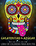 Calaveritas de azucar: Libro de colorear para adultos: Un libro único con fondo negro: Día De los muertos: Un regalo original Antiestrés dirigido a... y el alivio del estrés (Spanish Edition)
