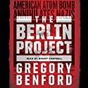 The Berlin Project Audiobook by Gregory Benford Narrated by Danny Campbell