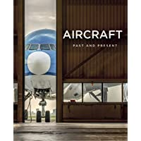 AIRCRAFT: PAST AND PRESENT