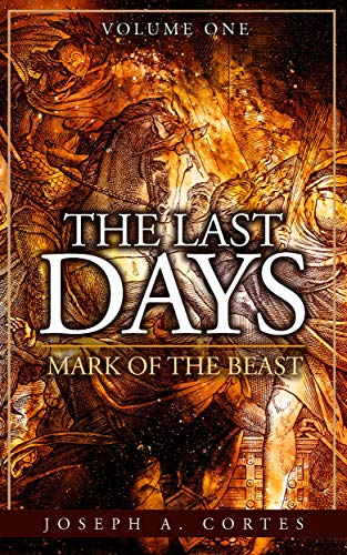 The Last Days Series Volume 1: Mark of the Beast