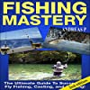 Fishing Mastery Guide, 2nd Edition