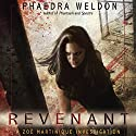Revenant: A Zoë Martinique Investigation Audiobook by Phaedra Weldon Narrated by Merissa Martignoni