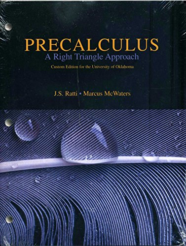 Precalculus a Right Triangle Approach (Custom Edition for the University of Oklahoma) (Includes MathLab, and Graphing Ca