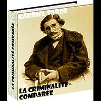 La criminalité comparée (French Edition)