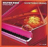 Something Grand by Hilton Ruiz