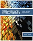 Programming with Mobile Applications: Android™, iOS, and Windows Phone 7