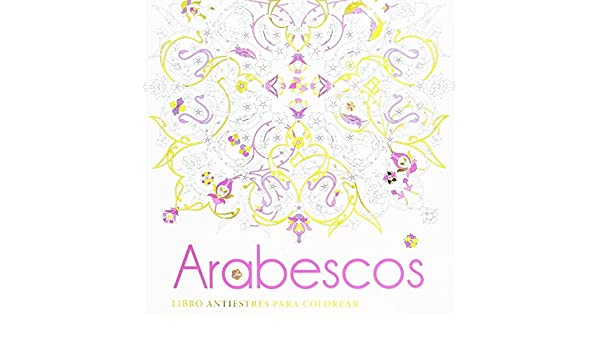 Arabescos: Libro antiestrés para colorear: AAVV: 9788416279500 ...