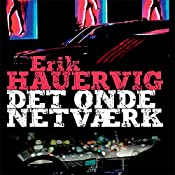 Det onde netvaerk (Bjørn Agger-serien 1) | Erik Hauervig