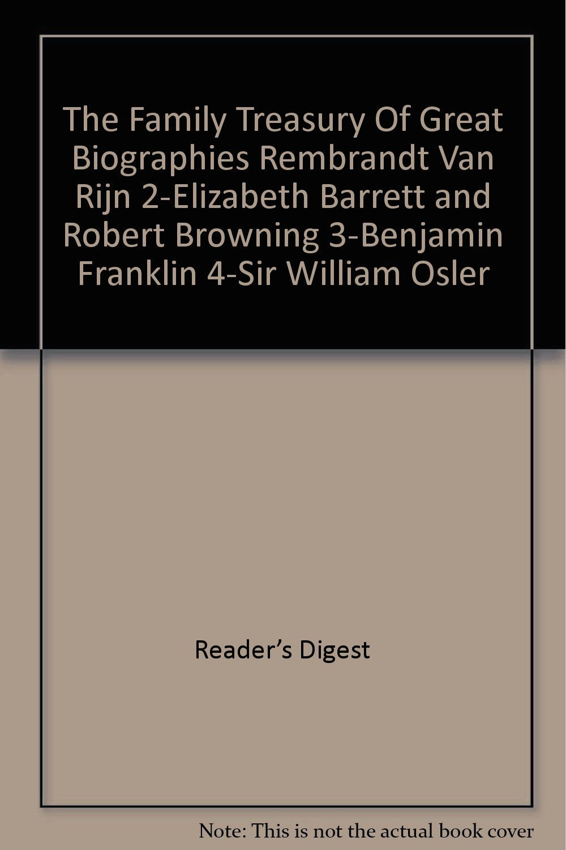 the family treasury of great biographies rembrandt van rijn 2 elizabeth barrett and robert browning 3 benjamin franklin 4 sir william osler