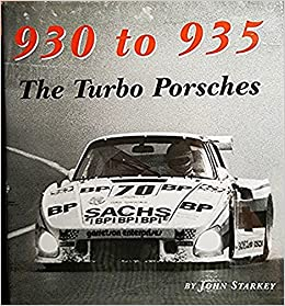 930 To 935 The Turbo Porsches John Starkey 9780966509410 Amazon