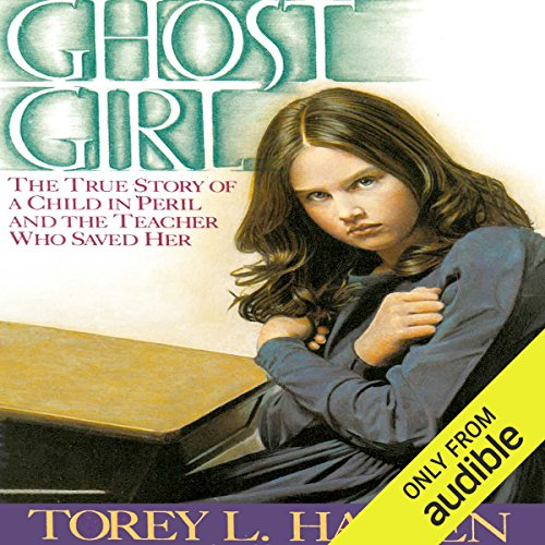 Ghost Girl: The True Story of a Child in Peril and the Teacher Who Saved Her by Audible Studios