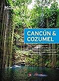 Moon Cancún & Cozumel: With Playa del Carmen, Tulum & the Riviera Maya (Travel Guide)