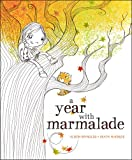 A Year with Marmalade, Alison Reynolds, 1442481056