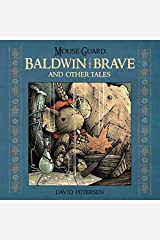 Mouse Guard: Baldwin the Brave and Other Tales Kindle Edition
