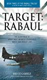 Target: Rabaul: The Allied Siege of Japan's Most Infamous Stronghold, March 1943 - August 1945