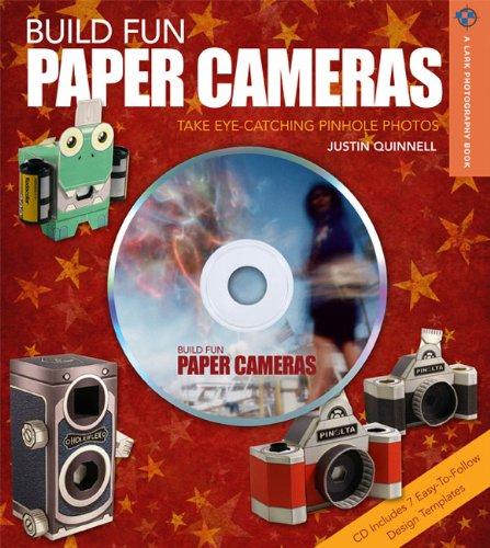 Build Fun Paper Cameras: Take Eye-Catching Pinhole Photos (A Lark Photography Book)