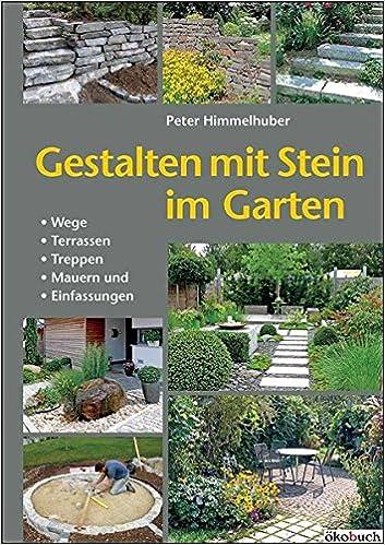 Gestalten Mit Stein Im Garten: Wege, Terrassen, Treppen, Mauern
