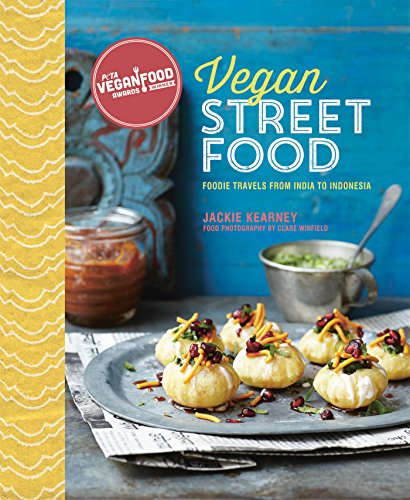 Vegan Street Food: Foodie travels from India to Indonesia by Jackie Kearney
