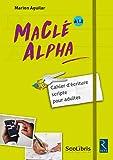 MaClé ALPHA - Cahier d'écriture scripte pour adultes