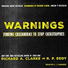 Warnings: Finding Cassandras to Stop Catastrophes Audiobook by Richard A. Clarke, R.P. Eddy Narrated by L.J. Ganser