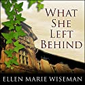 What She Left Behind Audiobook by Ellen Marie Wiseman Narrated by Tavia Gilbert