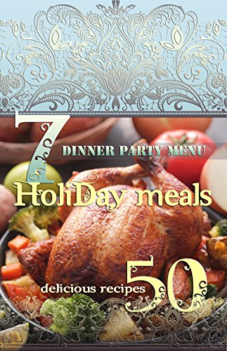 Holiday meals 7 dinner party menu 50 delicious recipes find of holiday meals 7 dinner party menu 50 delicious recipes find of healthy forumfinder Choice Image