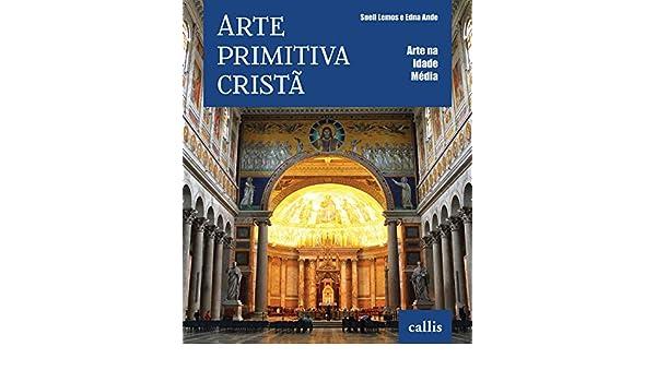 Arte Primitiva Crista (Em Portuguese do Brasil): Sueli Lemos: 9788598750811: Amazon.com: Books