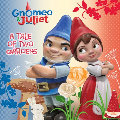Gnomeo and Juliet:  A Tale of Two Gardens (Disney Storybook (eBook)) (Gnomeo And Juliet Ii)