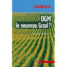 OGM, le nouveau Graal ?. Un dialogue à quatre voix: Un dialogue à quatre voix (Pour la science)
