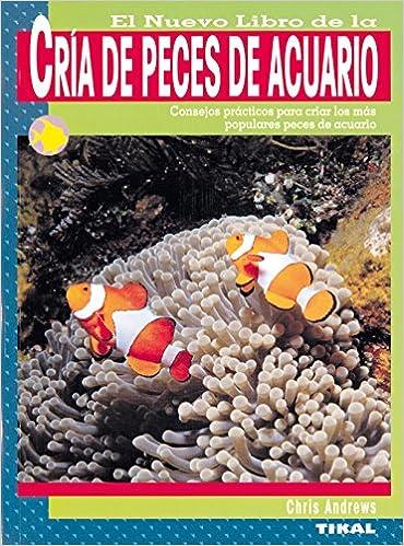 El nuevo libro de la cría de peces de acuario: 9788430553976: Amazon.com: Books