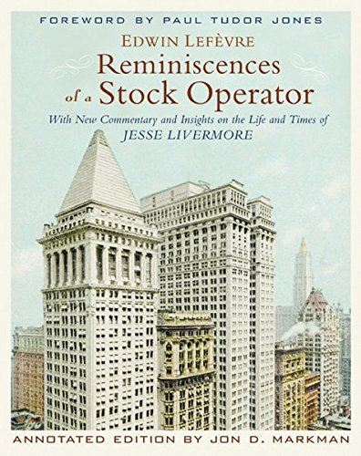 reminiscences-of-a-stock-operator-with-new-commentary-and-insights-on-the-life-and-times-of-jesse-li
