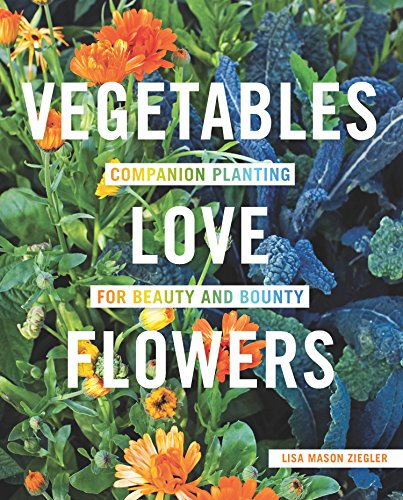 Vegetables Love Flowers by [Ziegler, Lisa Mason]