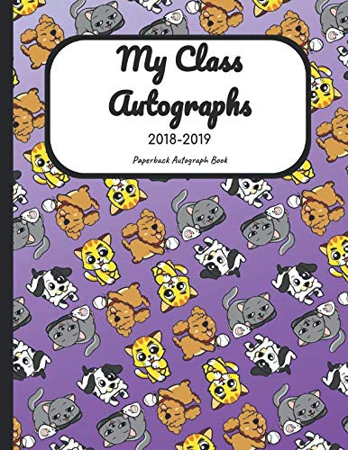 My Class Autographs 2018-2019 Paperback Autograph Book: Notebook with Blank Sheets for Collecting Signatures and Memories from School Classmares, Perfect for K-12 Students, 108 pages, 8.5x11 - Cover Yearbook
