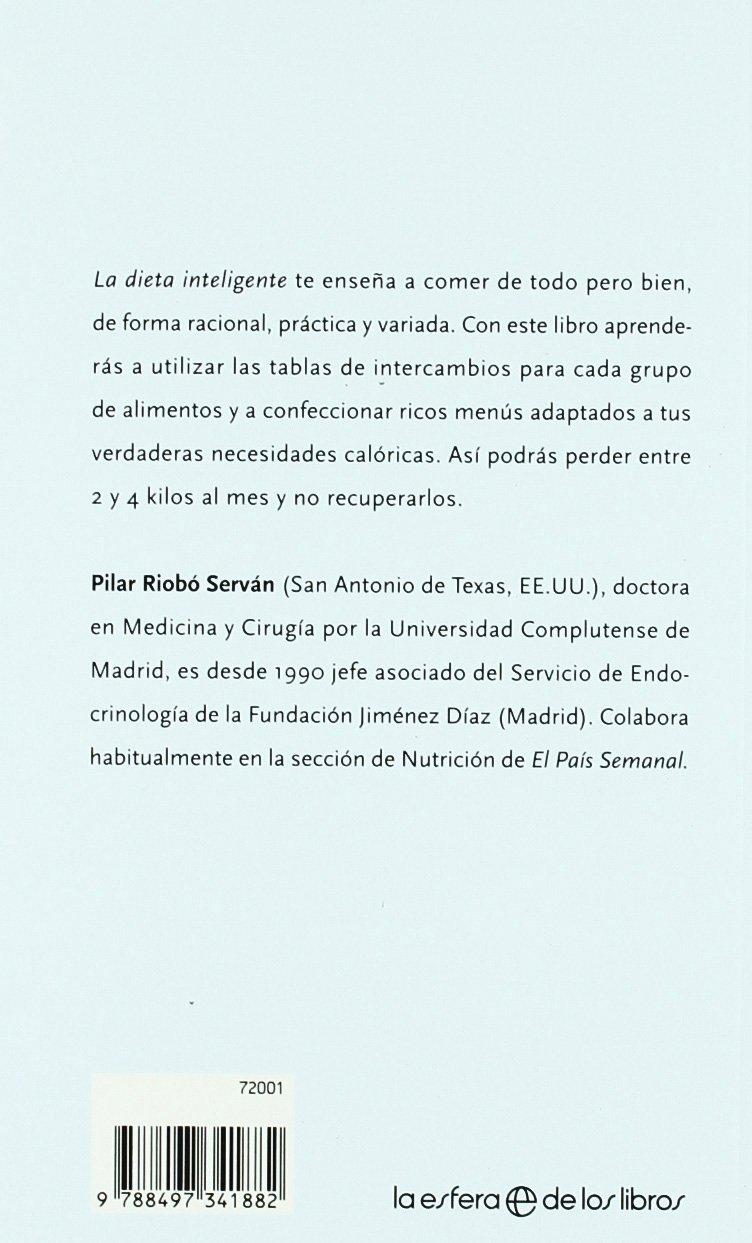 La dieta inteligente : adelgaza sin privarte de nada: Pilar Riobó Serván: 9788497341882: Amazon.com: Books