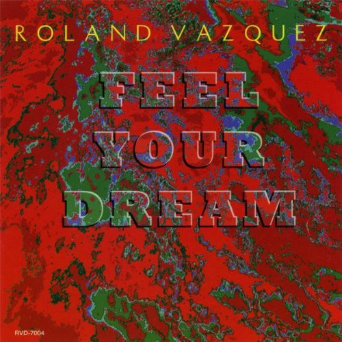 Feel Your Dream (Roland Vazquez)