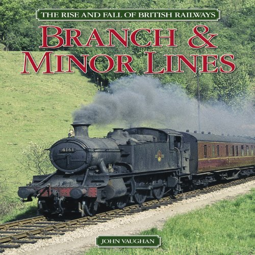 Branch & Minor Lines (The Rise and Fall of British - British Line