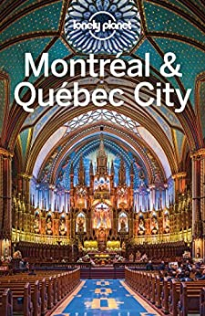 Lonely Planet Montreal & Quebec City (Travel Guide) by [Planet, Lonely, St Louis, Regis, Clark, Gregor]
