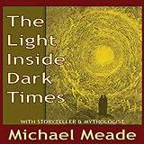 The Light Inside Dark Times