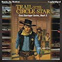 Trail of the Circle Star: Cass Darringer Series, Book 2 Audiobook by Lee Martin Narrated by J. P. O'Shaughnessy