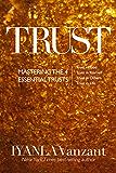 Trust: Mastering the 4 Essential Trusts: Trust in God, Trust in Yourself, Trust in Others, Trust in Life