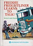 Freddie Freightliner Learns to Talk, David L. George, 089868126X