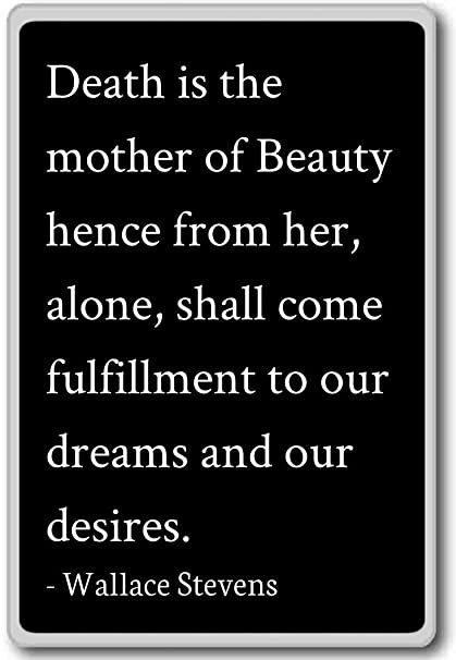 Amazon com: Death is the mother of Beauty hence from he