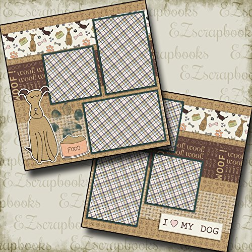 I LOVE MY DOG - Premade Scrapbook Pages - EZ Layout 2181 (12x12 Page Layout Scrapbooking)
