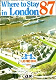img - for Where to Stay in London 1987 book / textbook / text book